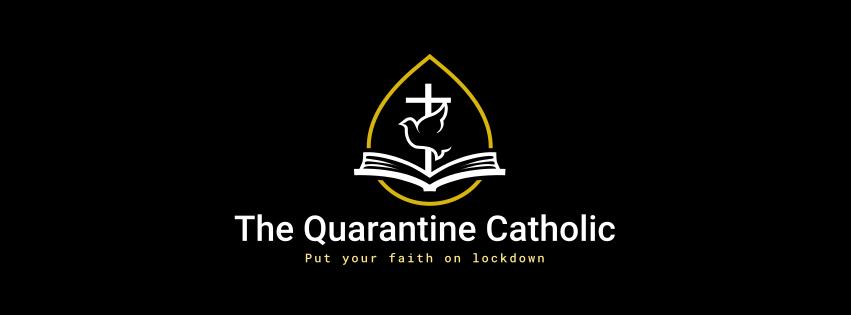 The Quarantine Catholic